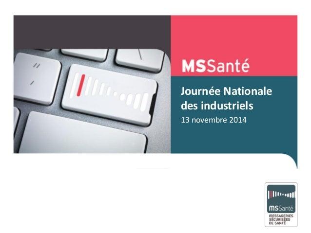 Journée Nationale des industriels 13 novembre 2014 Mai 2013