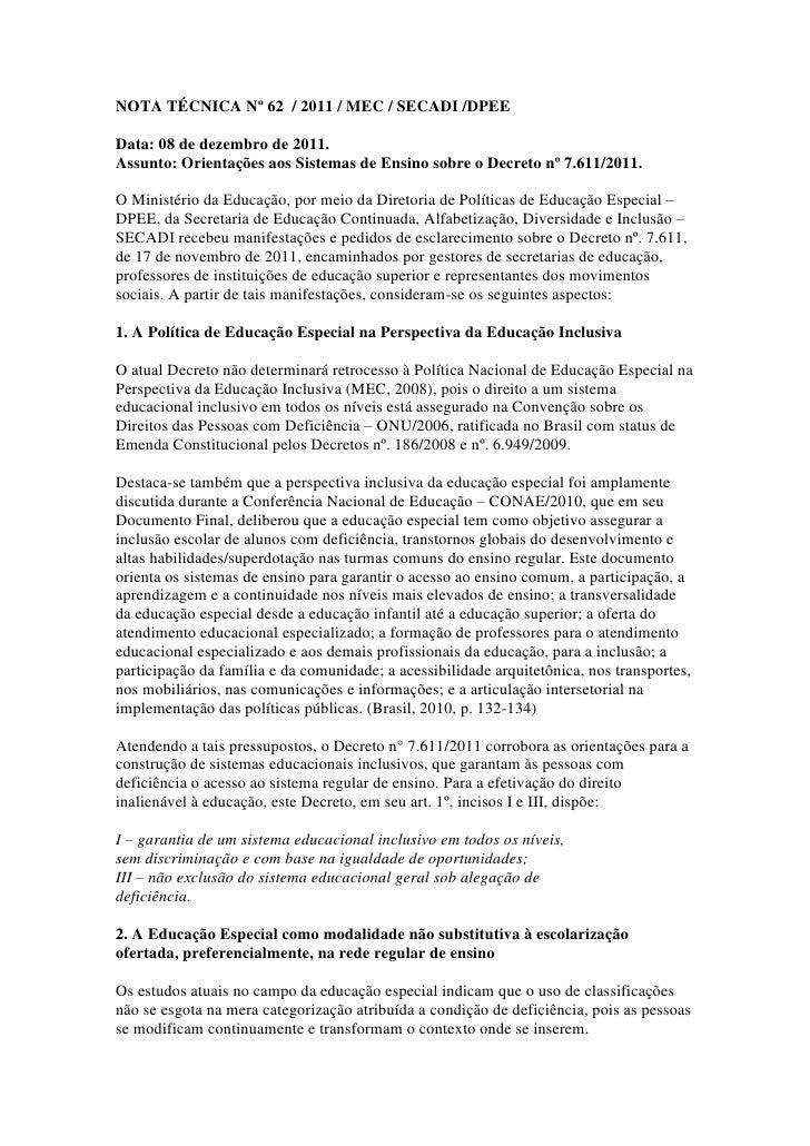NOTA TÉCNICA Nº 62 / 2011 / MEC / SECADI /DPEEData: 08 de dezembro de 2011.Assunto: Orientações aos Sistemas de Ensino sob...