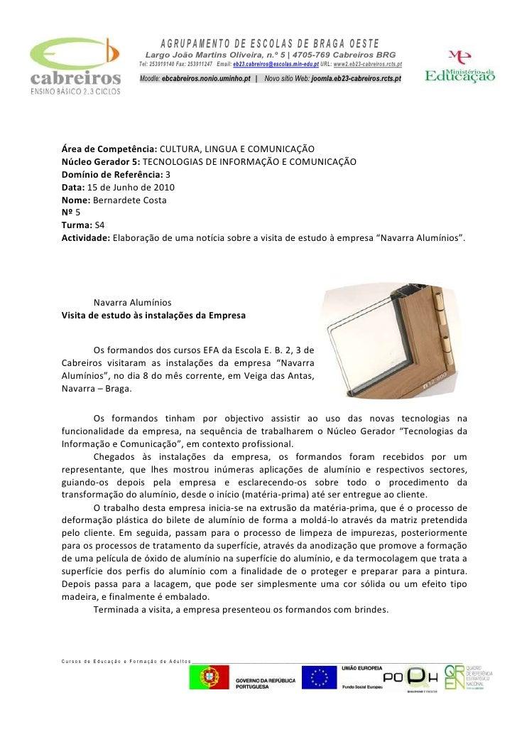 Área de Competência: CULTURA, LINGUA E COMUNICAÇÃO<br />Núcleo Gerador 5: TECNOLOGIAS DE INFORMAÇÃO E COMUNICAÇÃO<br />Dom...