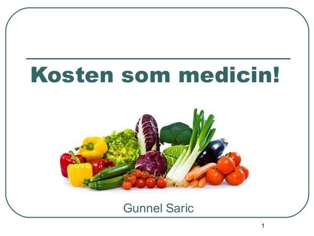 Kosten som medicin!  1  Gunnel Saric