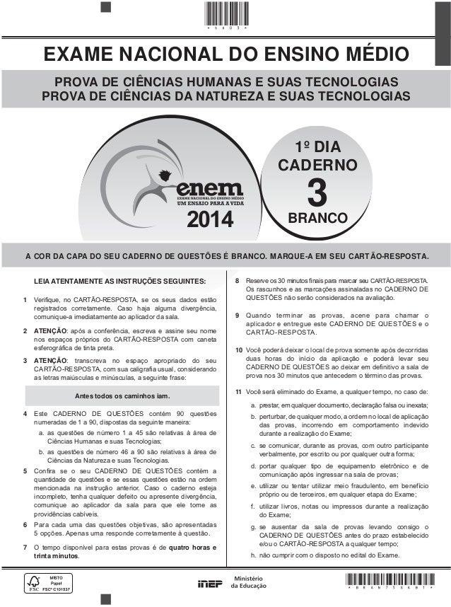 EXAME NACIONAL DO ENSINO MÉDIO 2014 PROVA DE CIÊNCIAS HUMANAS E SUAS TECNOLOGIAS PROVA DE CIÊNCIAS DA NATUREZA E SUAS TECN...
