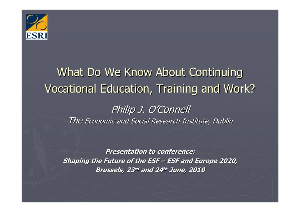 What Do We Know About Continuing Vocational Education, Training and Work?                  Philip J. O'Connell     The Eco...