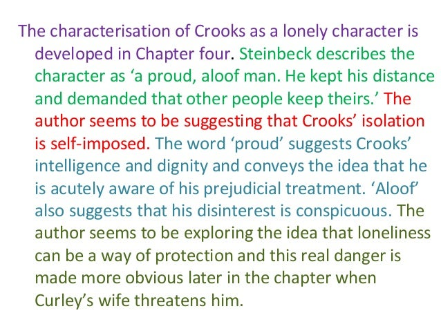 crooks and curleys wife experience loneliness and isolation essay Why should you care about what curley's wife says in john steinbeck's of mice and men don't worry, we're here to tell you.