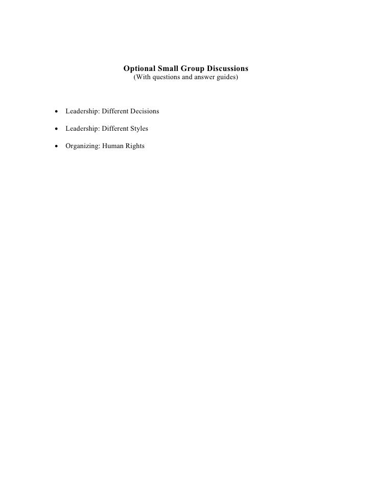 Optional Small Group Discussions                           (With questions and answer guides)•   Leadership: Different Dec...