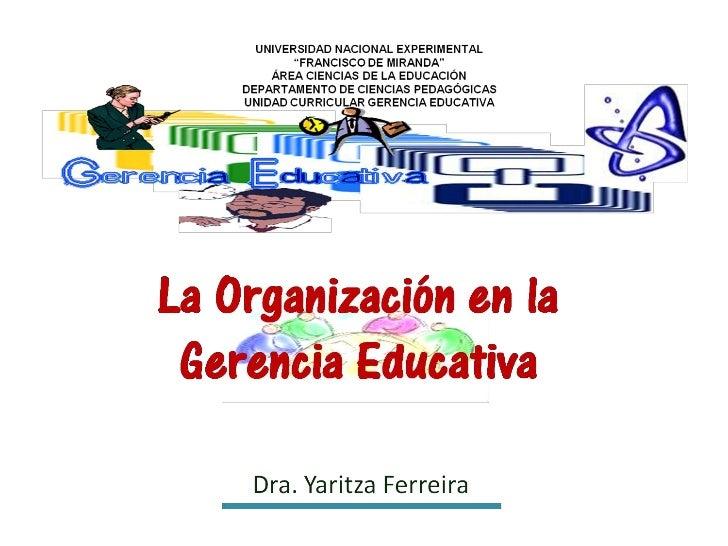 Aspectos Normativos    a Organizar             La organización horizontal y vertical del             personal             ...