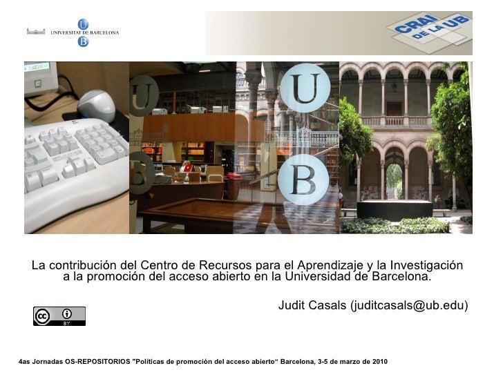 La contribución del Centro de Recursos para el Aprendizaje y la Investigación a la promoción del acceso abierto en la Univ...