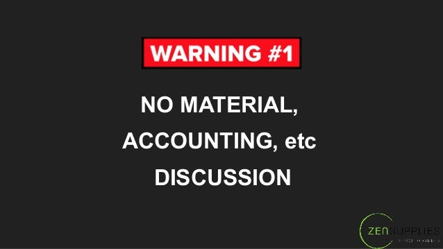 NO MATERIAL, ACCOUNTING, etc DISCUSSION