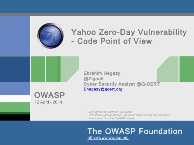 Copyright © The OWASP Foundation Permission is granted to copy, distribute and/or modify this document under the terms of ...