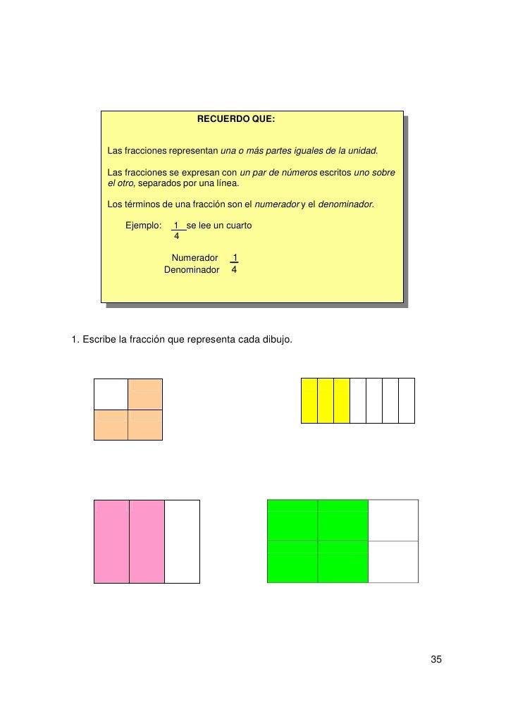 2. En las siguientes fracciones rodea los números que sean los denominadores.       3             7          8          1 ...