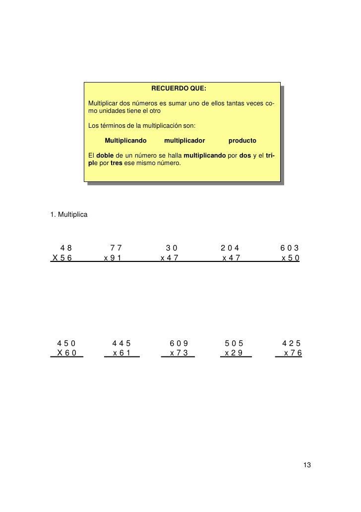 2. Expresa en forma de suma estas multiplicaciones.    a) 8 x 5 =    b) 7 x 3 =    c) 18 x 2 =    d) 24 x 4 =3. Expresa nu...