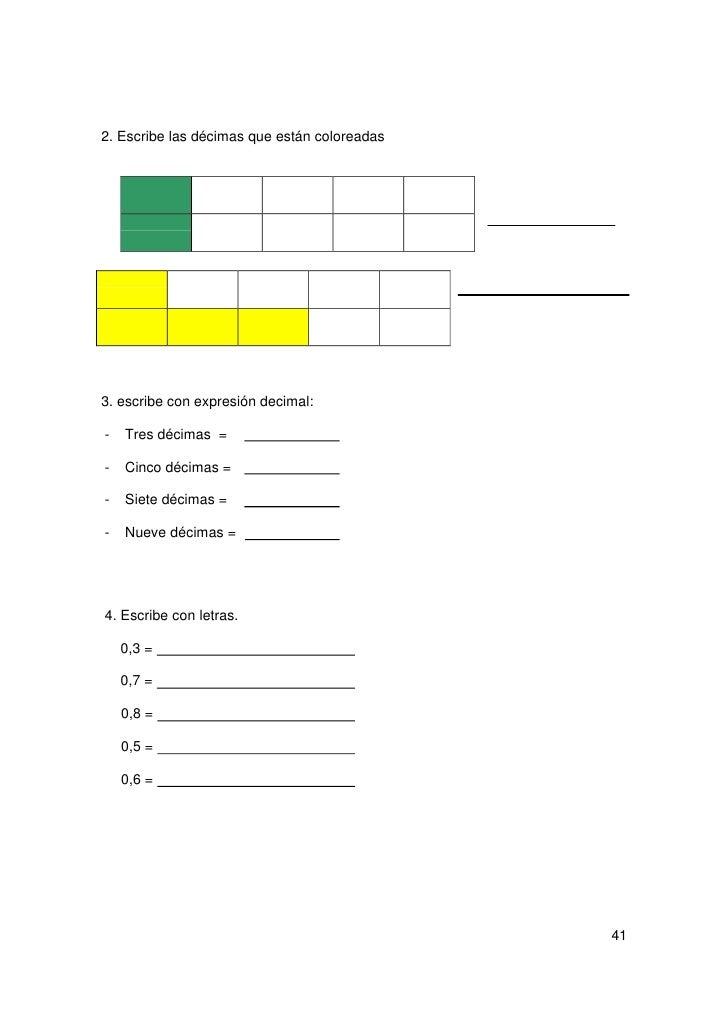 5. Escribe estas cantidades con expresión decimal. 2 unidades y 7 décimas = 4 unidades y 2 décimas = 6 unidades y 1 décima...