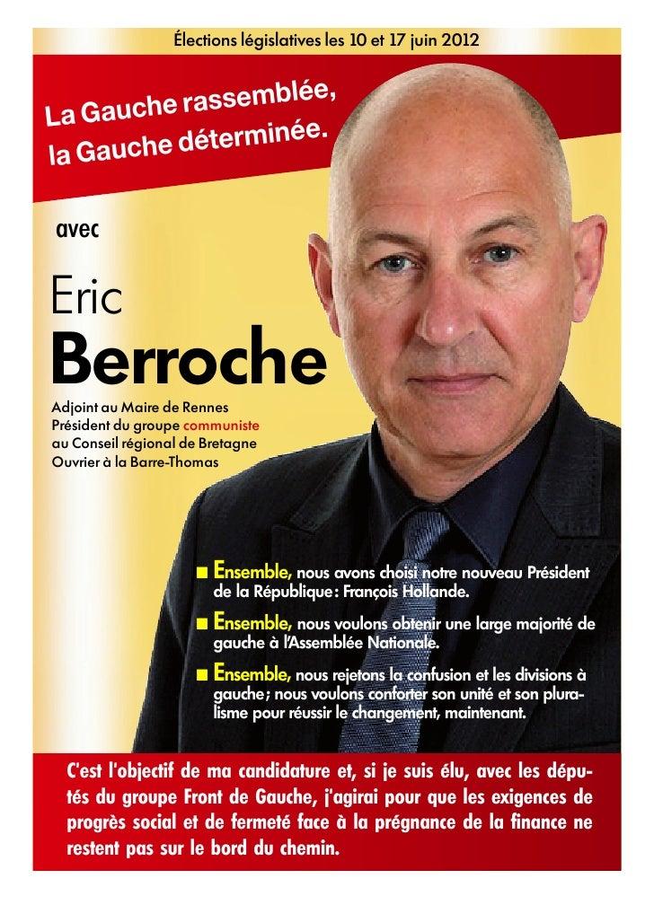Élections législatives les 10 et 17 juin 2012     uche rassemblée,La Ga    auche déterminée.la GavecEricBerrocheAdjoint au...