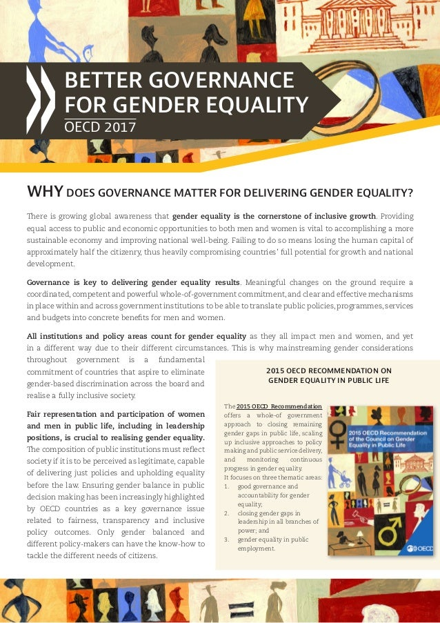 WHY DOES GOVERNANCE MATTER FOR DELIVERING GENDER EQUALITY? BETTER GOVERNANCE FOR GENDER EQUALITY 2015 OECD RECOMMENDATION ...