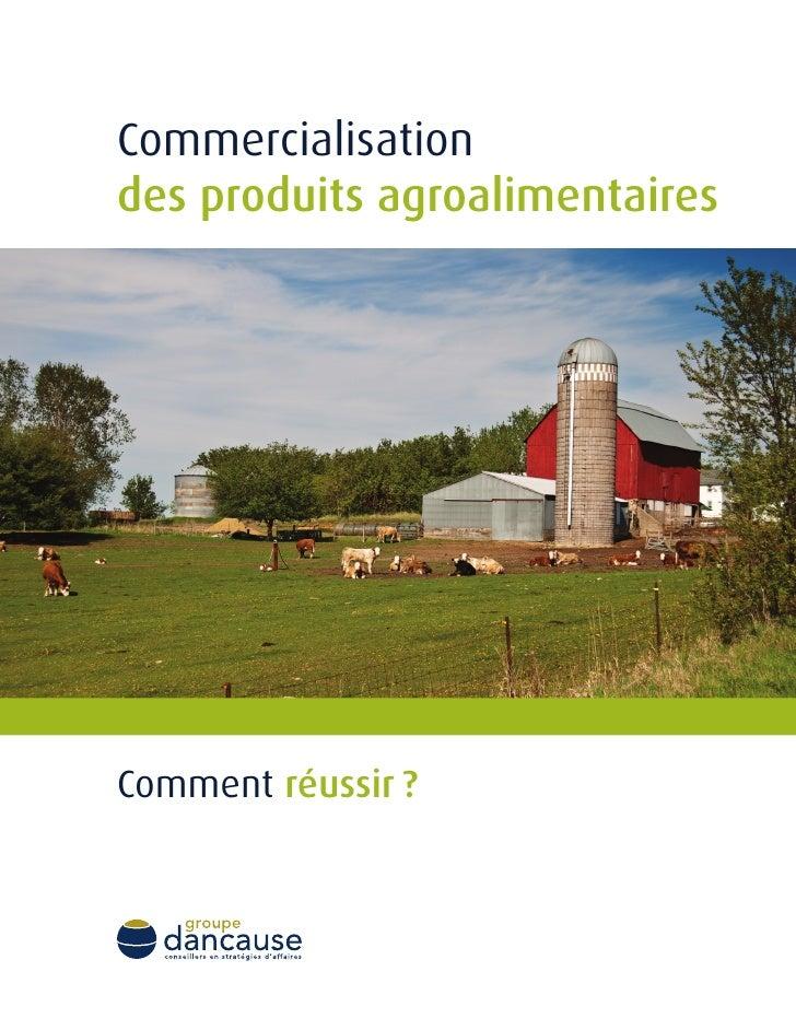 Commercialisation des produits agroalimentaires     Comment réussir ?