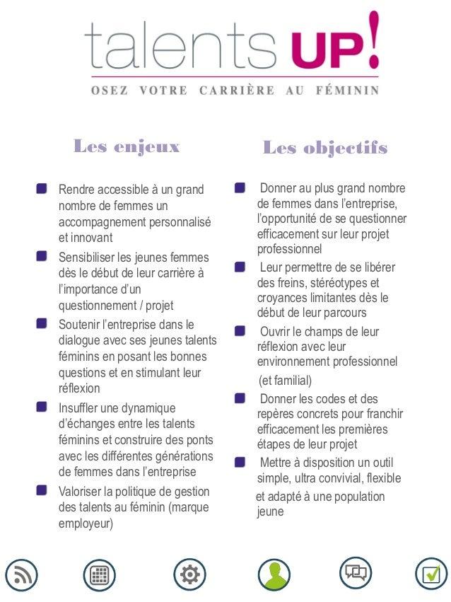 Les enjeux Les objectifs Donner au plus grand nombre de femmes dans l'entreprise, l'opportunité de se questionner efficace...