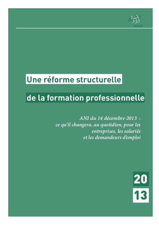 Une réforme structurelle de la formation professionnelle ANI du 14 décembre 2013 : ce qu'il changera, au quotidien, pour l...