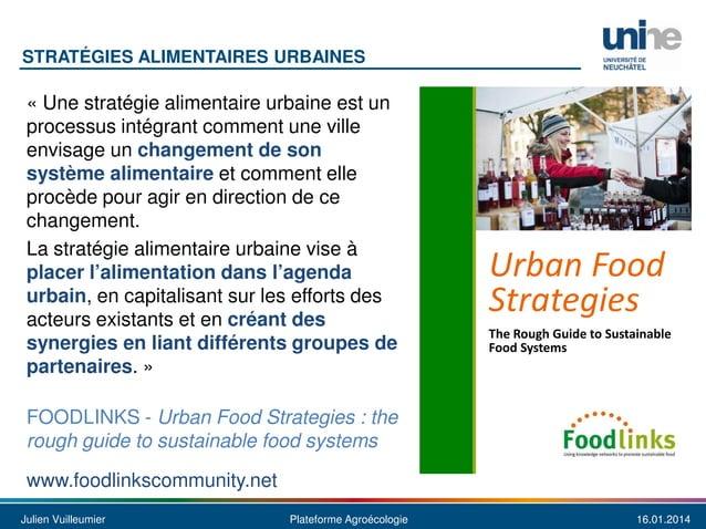 STRATÉGIES ALIMENTAIRES URBAINES  « Une stratégie alimentaire urbaine est un processus intégrant comment une ville envisag...