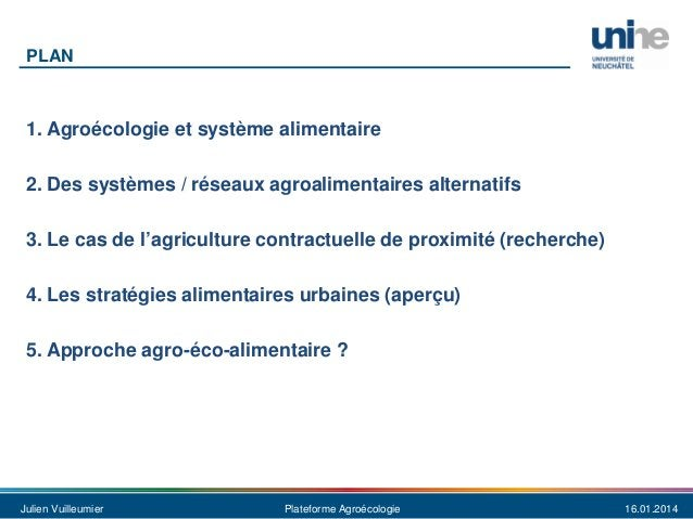 PLAN  1. Agroécologie et système alimentaire 2. Des systèmes / réseaux agroalimentaires alternatifs 3. Le cas de l'agricul...