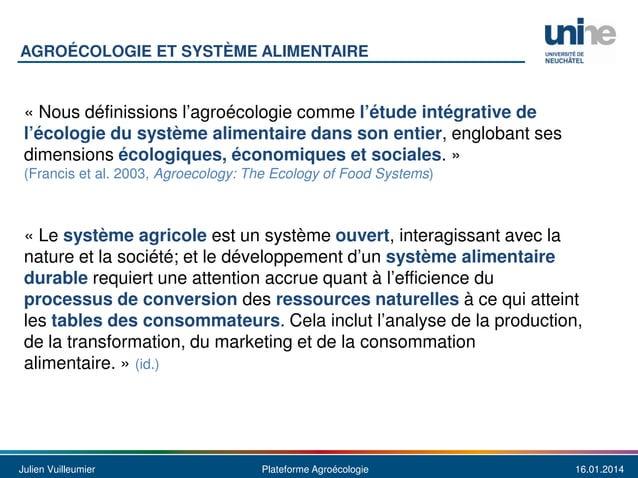 AGROÉCOLOGIE ET SYSTÈME ALIMENTAIRE  « Nous définissions l'agroécologie comme l'étude intégrative de l'écologie du système...