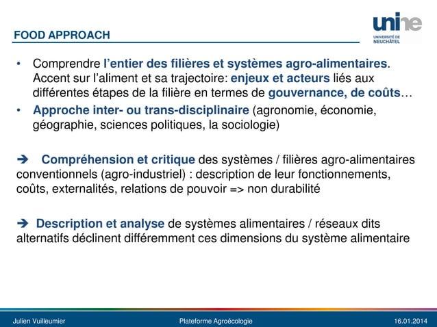 FOOD APPROACH  • Comprendre l'entier des filières et systèmes agro-alimentaires. Accent sur l'aliment et sa trajectoire: e...
