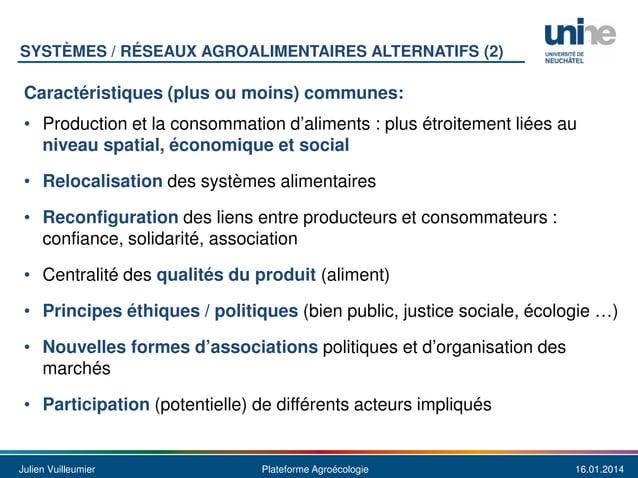 SYSTÈMES / RÉSEAUX AGROALIMENTAIRES ALTERNATIFS (2)  Caractéristiques (plus ou moins) communes: • Production et la consomm...