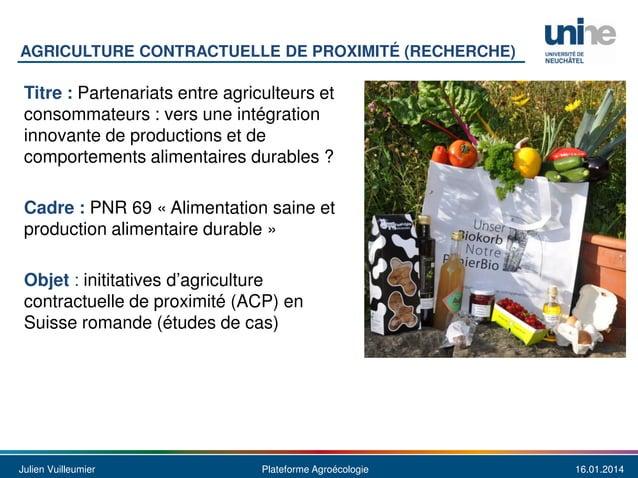 AGRICULTURE CONTRACTUELLE DE PROXIMITÉ (RECHERCHE)  Titre : Partenariats entre agriculteurs et consommateurs : vers une in...