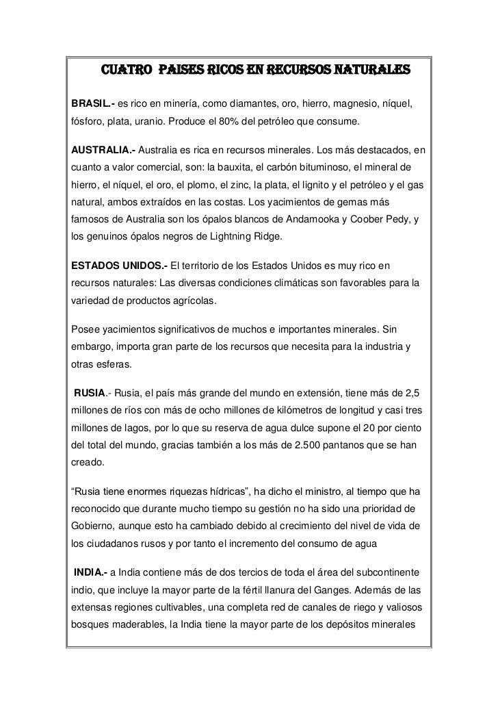 CUATRO  PAISES RICOS EN RECURSOS NATURALES <br />BRASIL.- es rico en minería, como diamantes, oro, hierro, magnesio, níque...