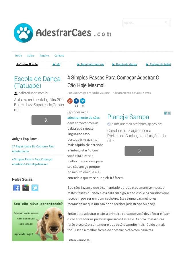 4 Simples Passos Para Começar Adestrar O Cão Hoje Mesmo! Por Cão Amigo em junho 21, 2014 - Adestramento de Cães, novos O p...