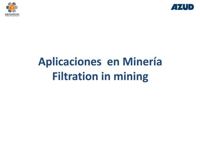 Aplicaciones en Minería Filtration in mining