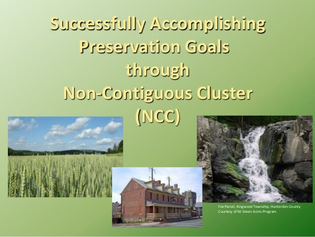 Successfully Accomplishing Preservation Goals through Non-Contiguous Cluster (NCC)  Fox Parcel, Kingwood Township, Hunterd...