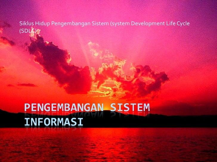 Siklus Hidup Pengembangan Sistem (system Development Life Cycle (SDLC)