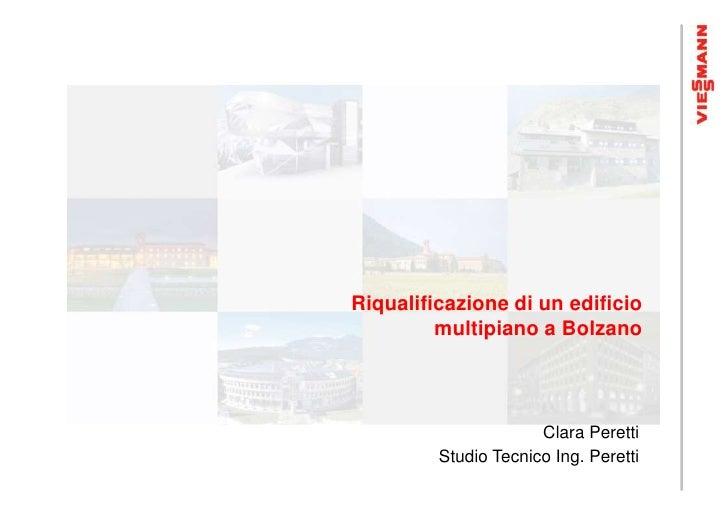 Riqualificazione di un edificio         multipiano a Bolzano                      Clara Peretti         Studio Tecnico Ing...
