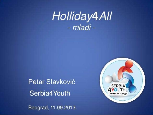 Petar Slavković Holliday4All - mladi - Beograd, 11.09.2013. Serbia4Youth