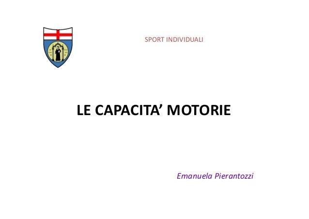 SPORT INDIVIDUALI LE CAPACITA' MOTORIE Emanuela Pierantozzi
