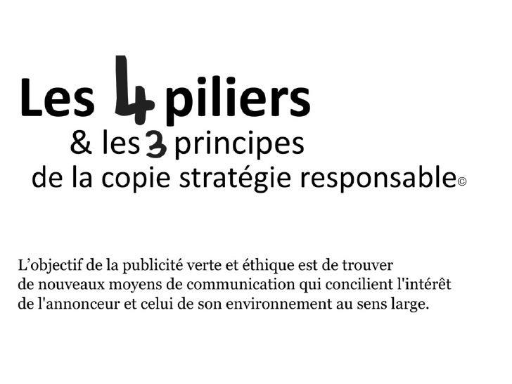 4 piliers et 3 principes de la copie stratégique responsable Slide 1