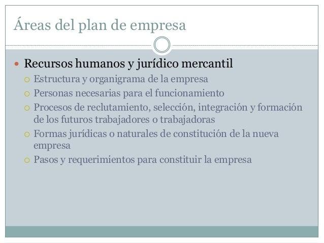 Áreas del plan de empresa  Económico Financiero  El Plan Económico Financiero, es el puntal fundamental para evaluar la ...