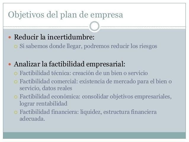 Metodología  Para la elaboración del plan de empresa se sugiere seguir el siguiente procedimiento:  Planteamiento de obj...