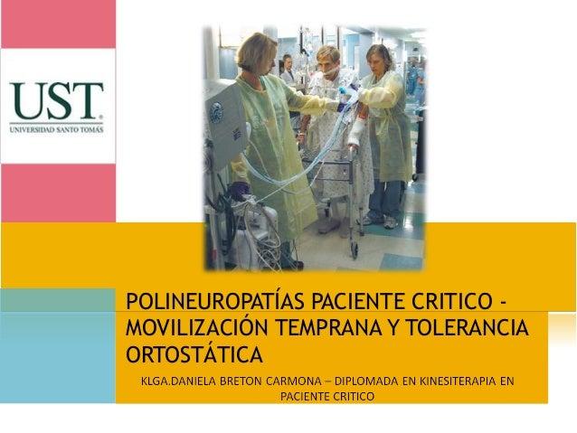 POLINEUROPATÍAS PACIENTE CRITICO MOVILIZACIÓN TEMPRANA Y TOLERANCIA ORTOSTÁTICA