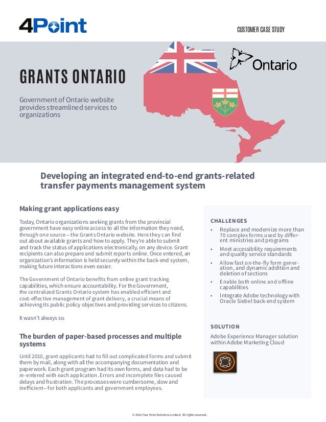CUSTOMER CASE STUDY Making grant applications easy Today, Ontario organizations seeking grants from the provincial governm...