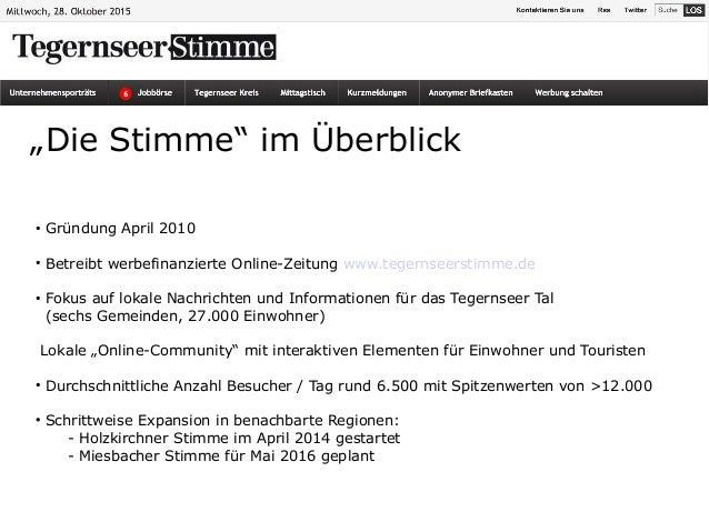 """""""Die Stimme"""" im Überblick • Gründung April 2010 • Betreibt werbefinanzierte Online-Zeitung www.tegernseerstimme.de • Fokus..."""