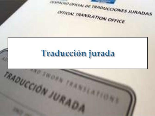    La traducción jurada es mucho más estricta    pero a pesar de las inmensas dificultades que    plantea conseguir los p...
