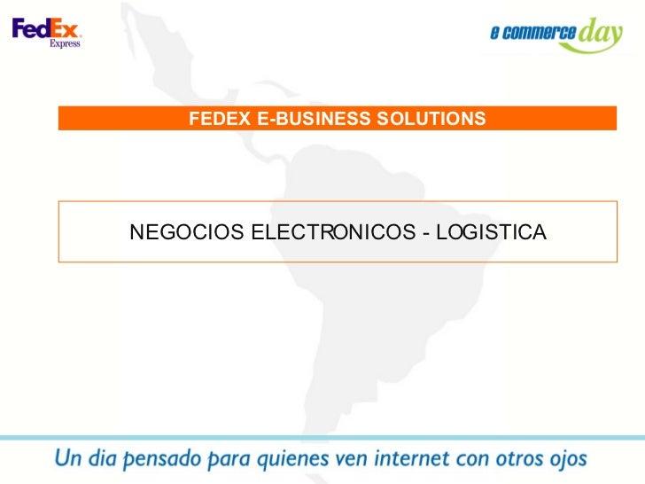 FEDEX E-BUSINESS SOLUTIONS NEGOCIOS ELECTRONICOS - LOGISTICA