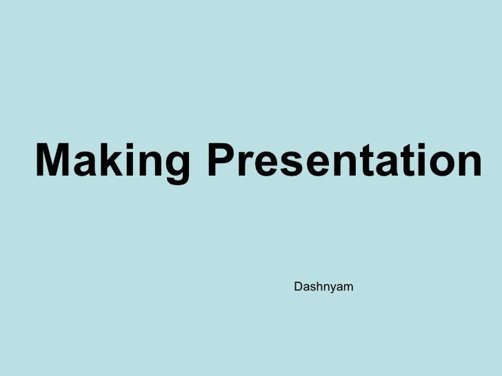 Making Presentation Dashnyam