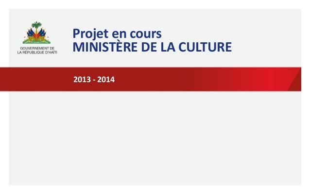 Projet  en  cours  MINISTÈRE  DE  LA  CULTURE  2013  -‐  2014