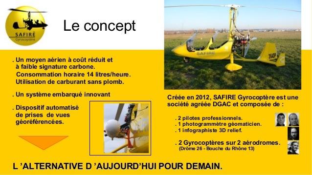 . Un moyen aérien à coût réduit et à faible signature carbone. Consommation horaire 14 litres/heure. Utilisation de carbur...