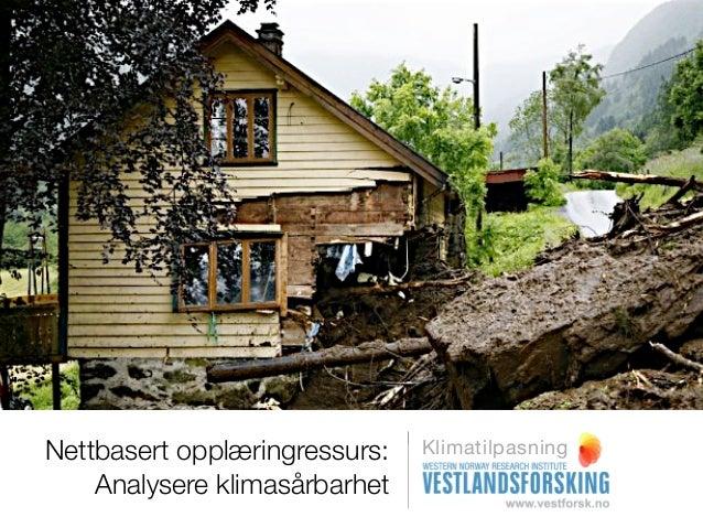 Nettbasert opplæringressurs:   Klimatilpasning    Analysere klimasårbarhet