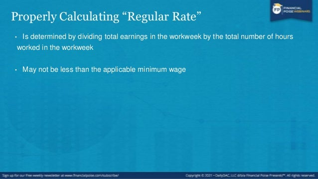Regular Rate Includes • Non-discretionary bonuses • Incentive pay • Commissions • Shift differentials • Retroactive pay in...