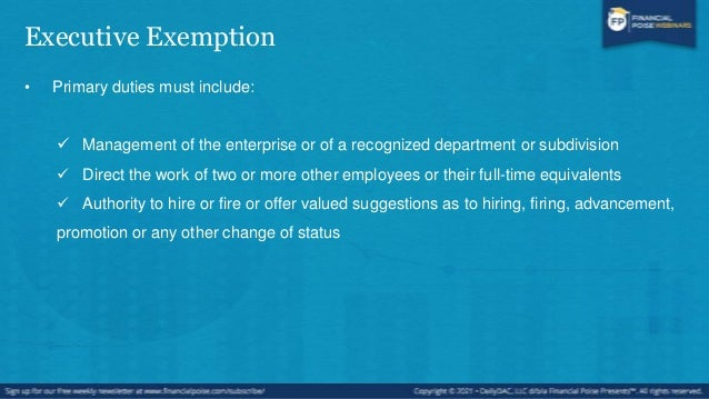 Administrative Exemption • Primary duties must include:  Performance of office or non-manual work directly related to the...