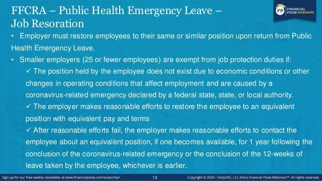 FFCRA – Public Health Emergency Leave – Pay and Tax Credits • During first 10 days of leave, employers need not pay employ...