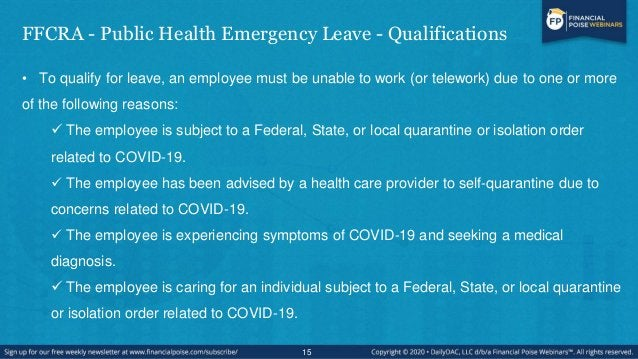 FFCRA - Public Health Emergency Leave - Qualifications  The employee is caring for an individual who has been advised by ...
